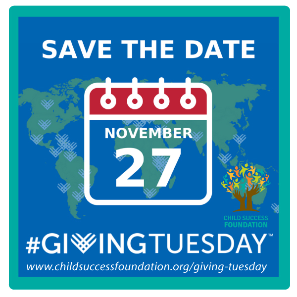 Giving Tuesday 2018-Child Success Foundation